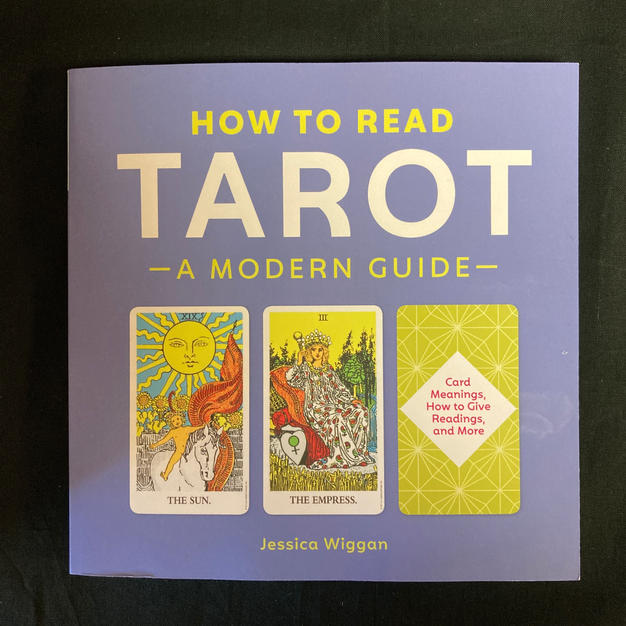 How to Read Tarot: A Modern Guide by Jessica Wiggan