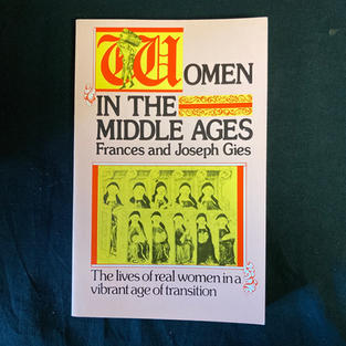 Women in the Middle Ages by Frances and Joseph Giles