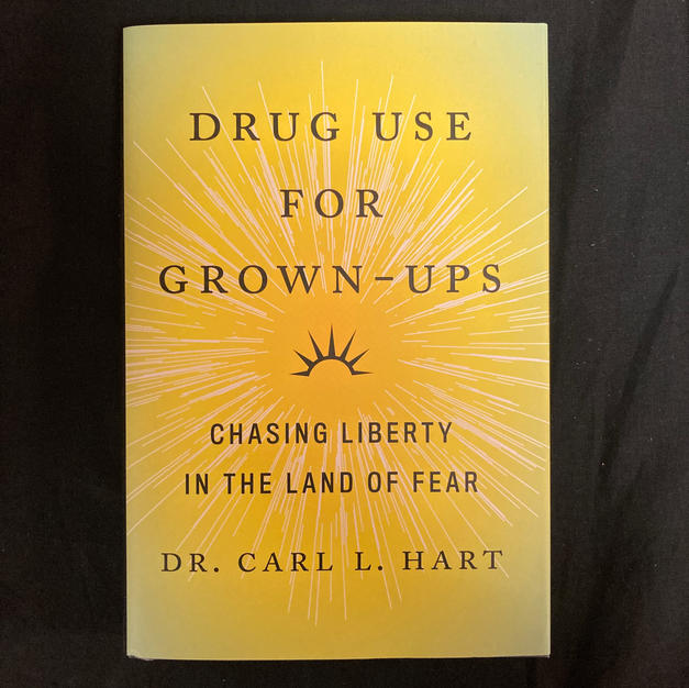 Drug Use for Grown-Ups by Dr. Carl L Hart
