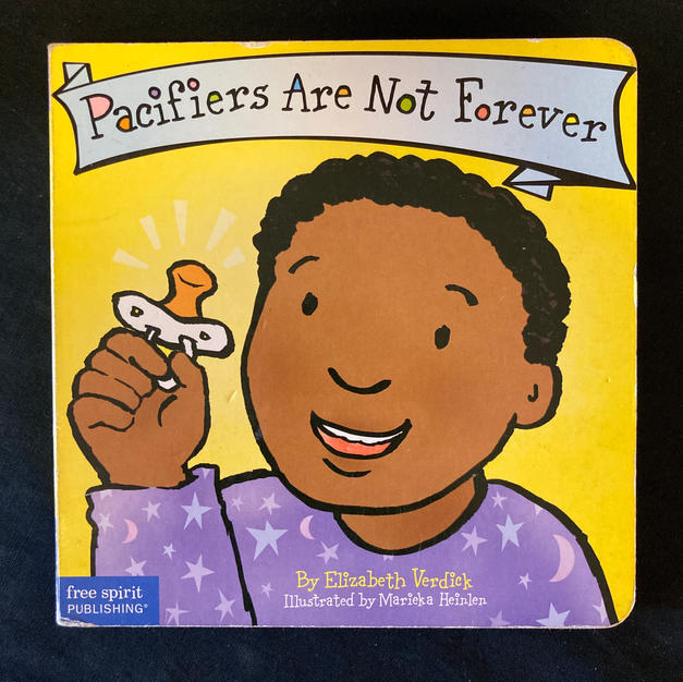Pacifiers are Not Forever by Elizabeth Verdier
