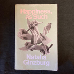 Happiness, As Such, by Natalia Ginzburg