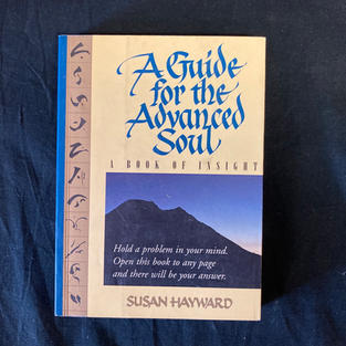 A Guide for the Advanced Soul by Susan Hayward