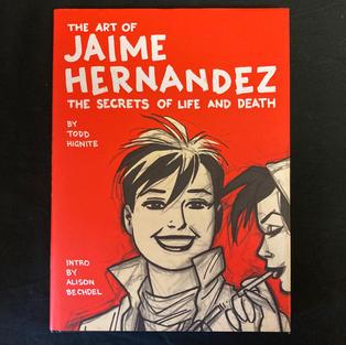 The Art of Jaime Hernandez by Todd Hignite