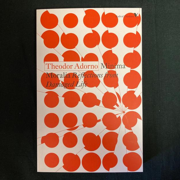 Minima Moralia: Reflections from Damaged Life by Theodor Adorno