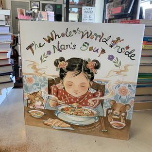 The Whole World Inside of Nan's Soup by Hunter Liguore
