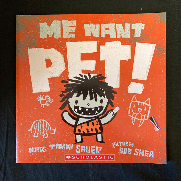 Me Want Pet by Tammi Sauer