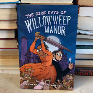 The Dire Days of Willowweep Manor by Shaenon K Garrity