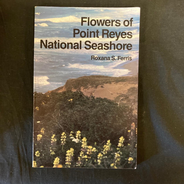Flowers of Point Reyes National Seashore by Roxana S Ferris