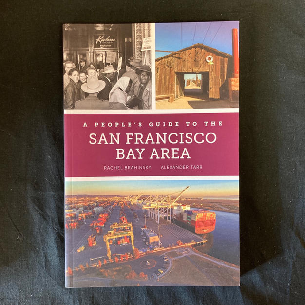 A People's Guide to the San Francisco Bay Area by Rachel Braminsky and Alexander Tarr