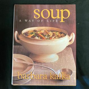 Soup: A Way of Life by Barbara Kafka