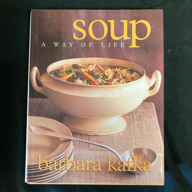 Soup: A Way of Life by Barbara Kafka