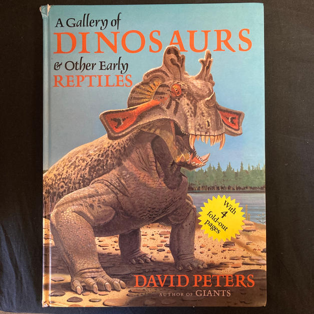 A Gallery of DInosaurs & Other Early Reptiles by David Peters