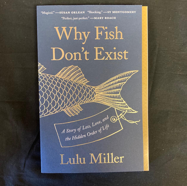 Why Fish Don't Exist by Lulu Miller