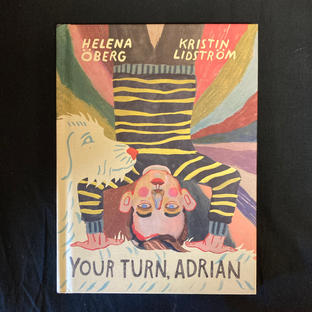 Your Turn, Adrian by Helena Oberg and Kristin Lidstrom