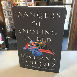 Dangers of Smoking in Bed by Mariana Enriquez