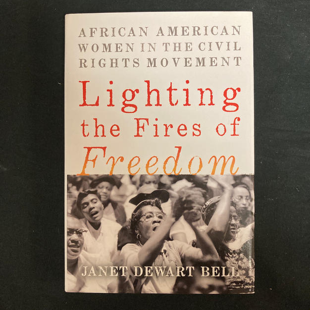 Lightinh the Fires of Freedom by Janet Dewart Bell