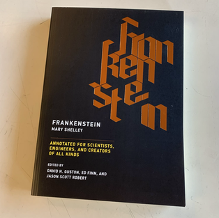 Frankenstein Annotated for Scientists, Engineers, and Creators of All Kinds by Mary Shelley Et Al