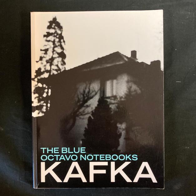 The Blue Octavo Notebooks by Franz Kafka
