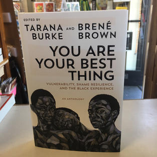 You Are Your Best Thing by Tarana Burke and Brene Brown
