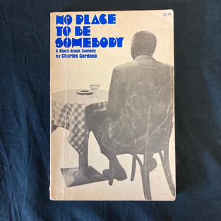 No Place to Be Somebody by Charles Gordone