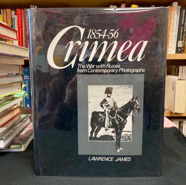 Crimea: 1854-56 by Lawrence James