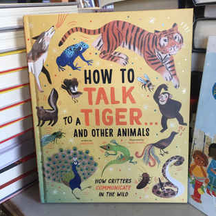 How to Talk to a Tiger and Other Animals by Jason Bittel