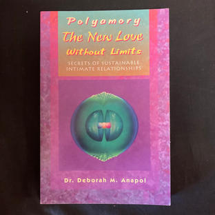 Polyamory: The New Love Without Limit by  Dr Deborah M Anapol