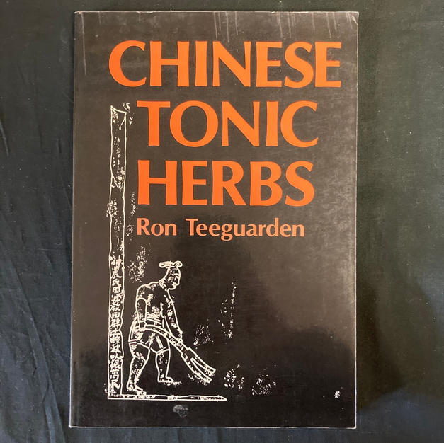 Chinese Tonic Herbs by Ron Teeguarden
