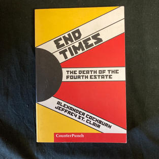 End Times by Alexander Cockburn and Jeffrey St Clair