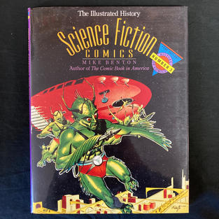 The Illustrated History of Science Fiction Comics by Mike Benton