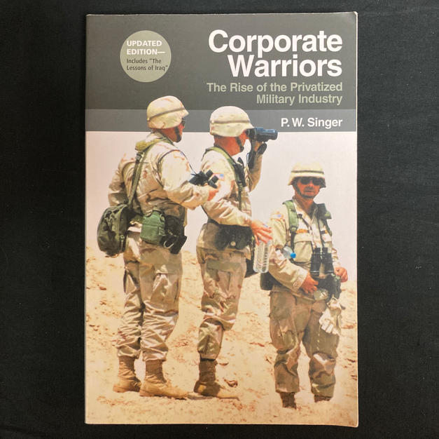 Corporate Warriors by P W Singer