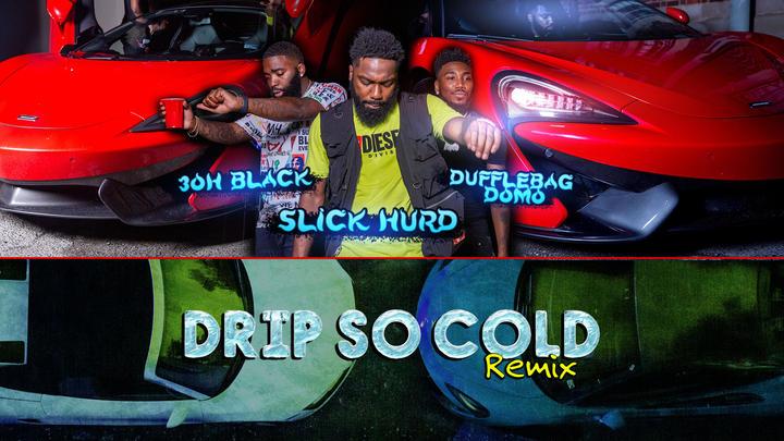 """Drip So Cold"" Remix"