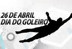 Dia 26 de Abril - Dia do goleiro no Brasil