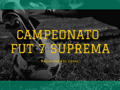Campeonato Fut 7 Suprema - Regulamento Geral