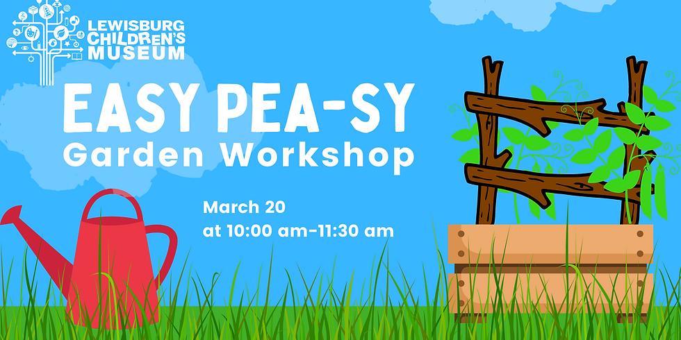 Easy Pea-sy Garden Workshop