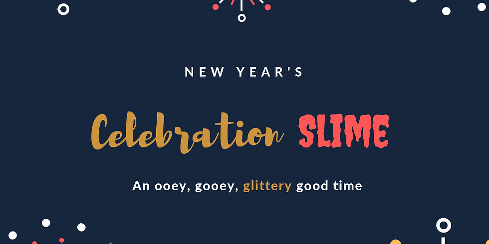 New Year's Celebration Slime (Session II)