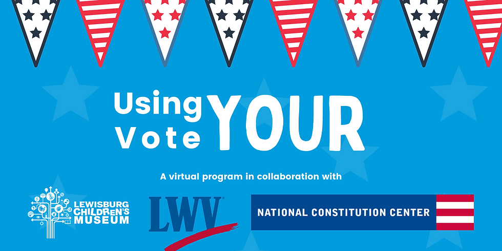 Using Your Vote: A Virtual Program with the National Constitution Center