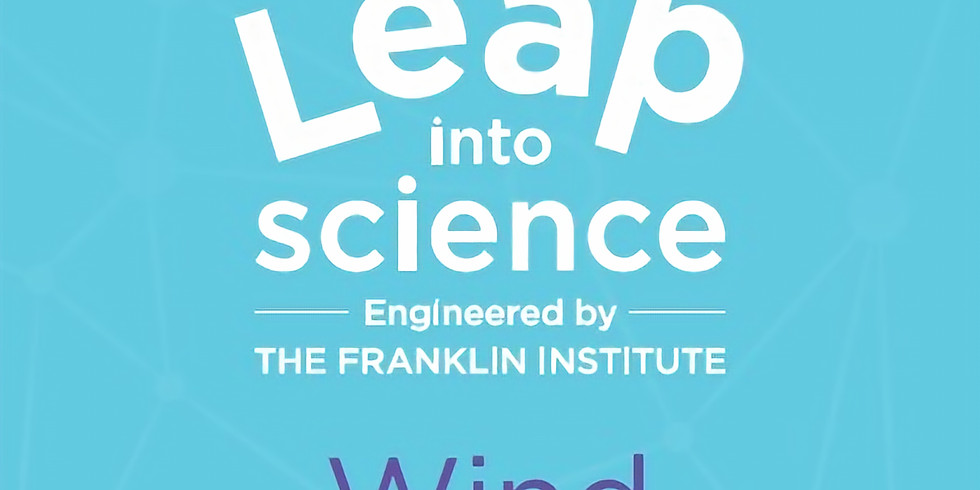 Blowing in the Wind: A Leap Into Science STEM Workshop