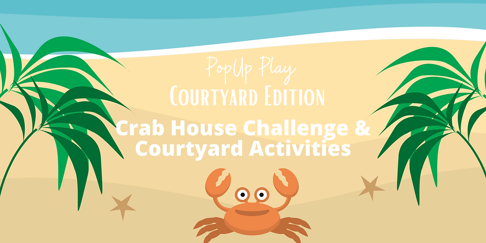 Courtyard PopUp Play: Crab House Challenges
