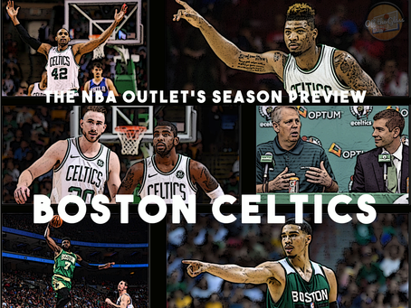 THE NBA OUTLET PREVIEW SERIES: BOSTON CELTICS