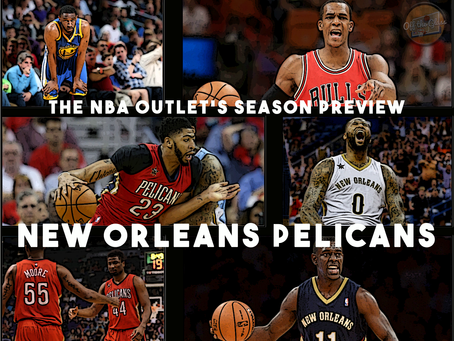 THE NBA OUTLET PREVIEW SERIES: NEW ORLEANS PELICANS