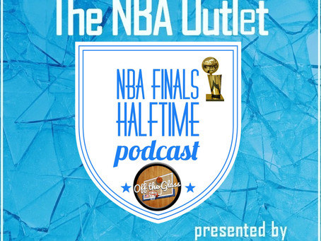 The NBA Outlet Halftime Show: Game 5 of the Finals