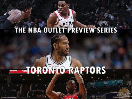 The 2018-19 NBA Outlet Preview Series: Toronto Raptors