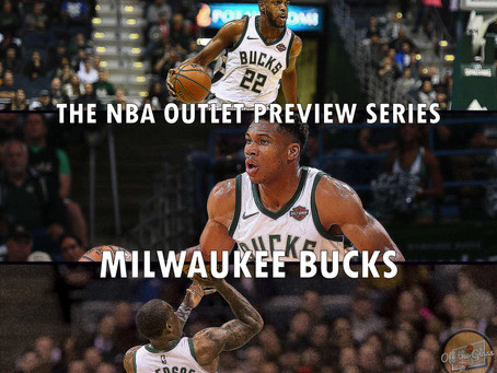 The 2018-19 NBA Outlet Preview Series: Milwaukee Bucks