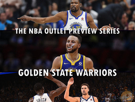 The 2018-19 NBA Outlet Preview Series: Golden State Warriors