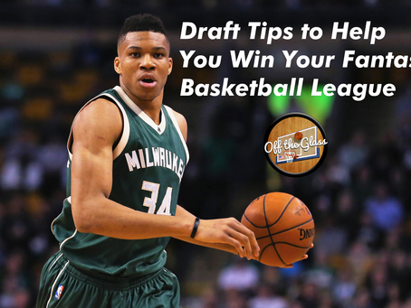 Fantasy Basketball: Draft Tips to Help You Win Your League