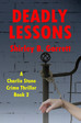 What is the Crime Thriller, DEADLY LESSONS About?