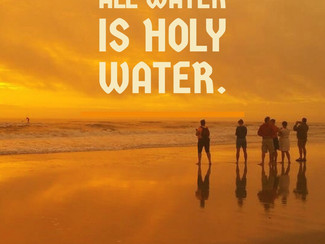 All Water is Holy Water