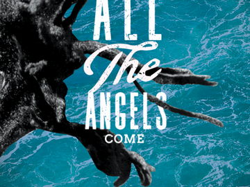 All the Angels Come - New formats available.