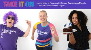 "Pancreatic Cancer - Awareness Month ""Take it on"""